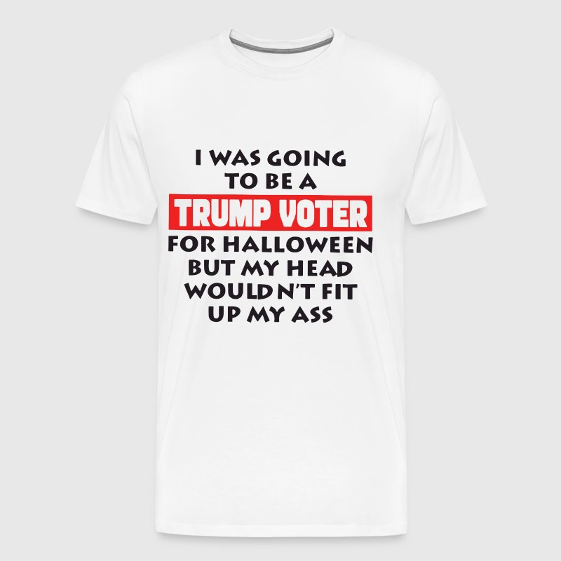 i was going to be a trump voter for halloween but - Men's Premium T-Shirt