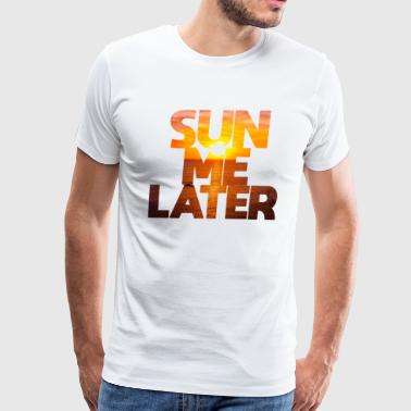 Sun summer sun me later sunset summer beach vibes - Men's Premium T-Shirt