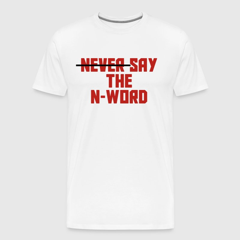 N Word - Men's Premium T-Shirt