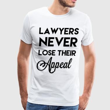 lawyers never lose their appeal geek t shirts - Men's Premium T-Shirt
