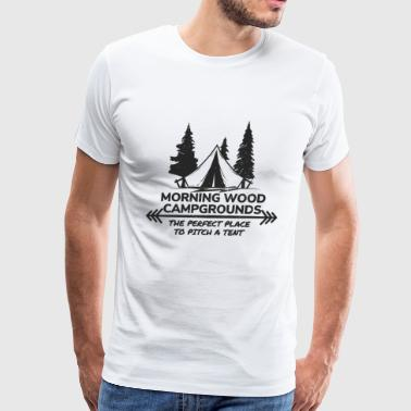 Morning Wood Campground Is Pefect To Pitch A Tent - Men's Premium T-Shirt