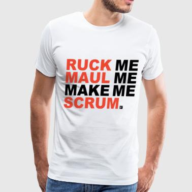 Ruck Me Maul Me Make Me Scrum Fun Rugby - Men's Premium T-Shirt
