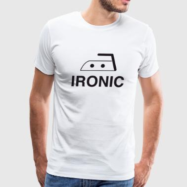 Ironic - Ironic - Men's Premium T-Shirt