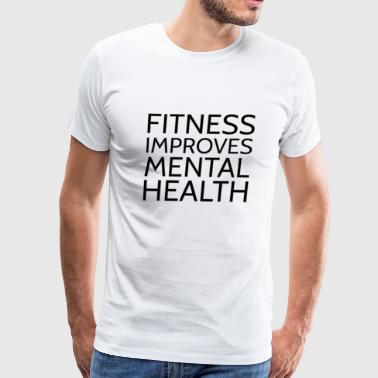 Text: Fitness improves mental health - Men's Premium T-Shirt