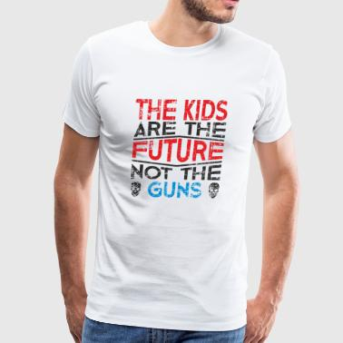 The Kids are the future not the guns - Men's Premium T-Shirt