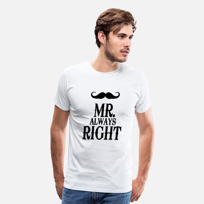Mr T-Shirts - Mr. always Right - Men's Premium T-Shirt white