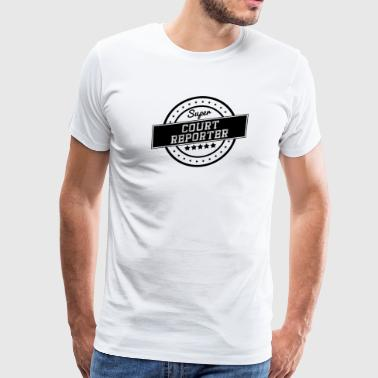 Court Super Court Reporter - Men's Premium T-Shirt