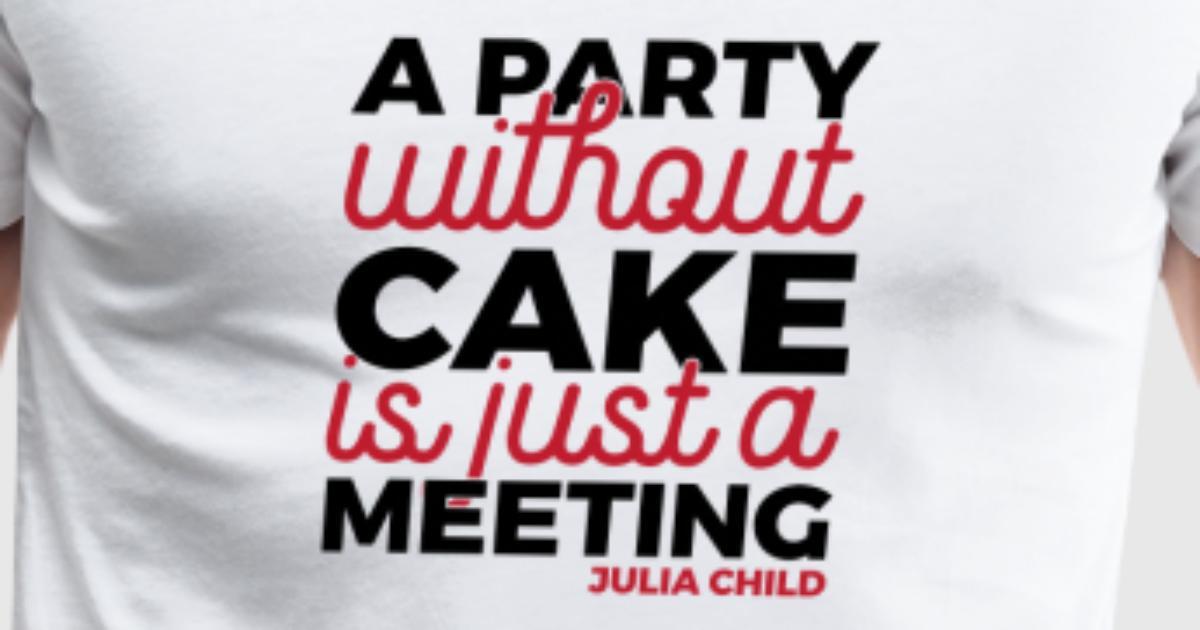 Julia Child Quote T-Shirt