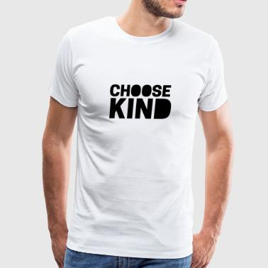 Be a wonder - Choose Kind - Kindness Matters - Men's Premium T-Shirt