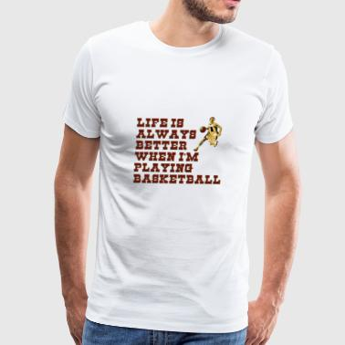 Basketball live better - Men's Premium T-Shirt