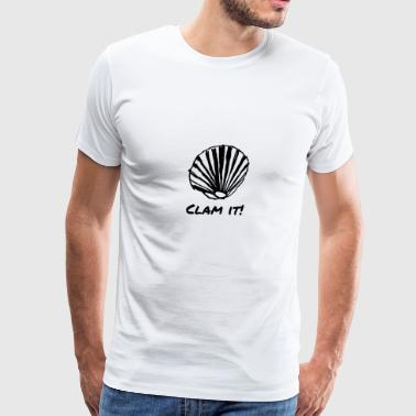 Clam It - Men's Premium T-Shirt