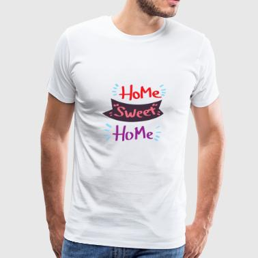 Home sweet home my home retreat home own four wall - Men's Premium T-Shirt