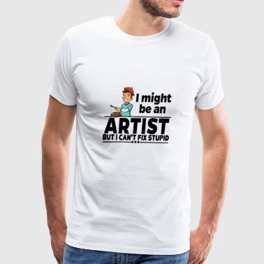 Artist - Can't Fix Stupid - Men's Premium T-Shirt
