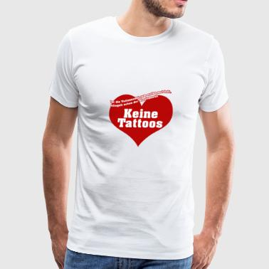 no tattoos - Men's Premium T-Shirt