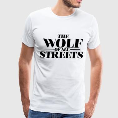 The Wolf Of All Streets, Dicaprio Inspiration - Men's Premium T-Shirt