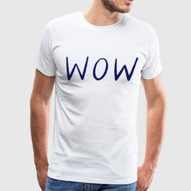 WOW - Men's Premium T-Shirt