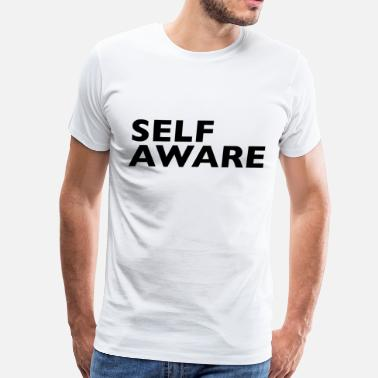 Self Awareness Self Aware - Men's Premium T-Shirt