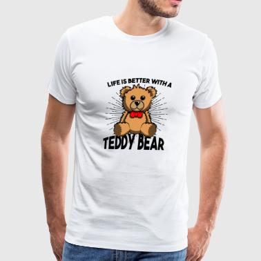Life Is Better With a Teddy Bear Tshirt Gift idea - Men's Premium T-Shirt