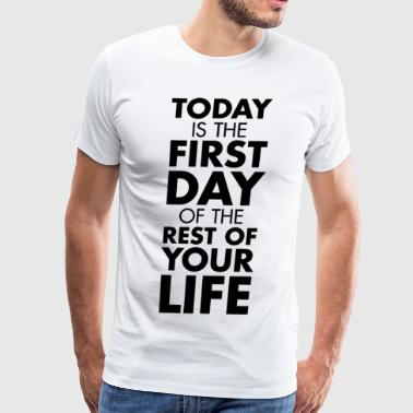 Today is the First Day T-shirt - Men's Premium T-Shirt
