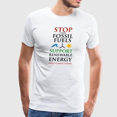 Stop using Fossil Fuels - Men's Premium T-Shirt