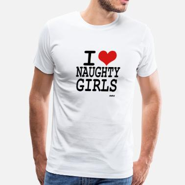 I-love-naughty-girls-by-wam-quotations i love naughty girls by wam - Men's Premium T-Shirt
