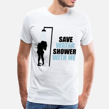 Sex Shower Save water shower with me - Men's Premium T-Shirt