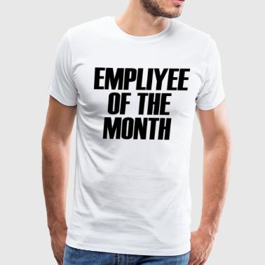 Of The Month - Men's Premium T-Shirt