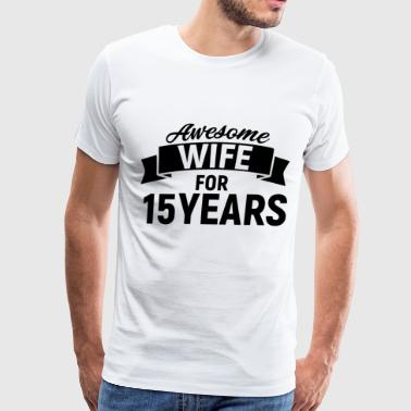awesome wife for 15 years - Men's Premium T-Shirt