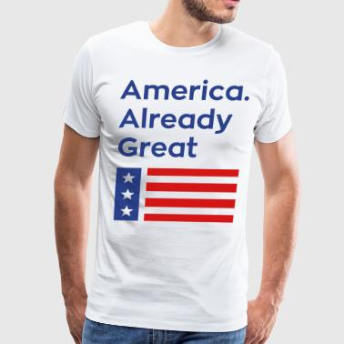 America. Already Great - Men's Premium T-Shirt