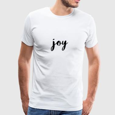Fonts joy Word Happiness Motivation Shirt - Men's Premium T-Shirt