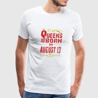 Born In August 1977 Queens are born on August 13 - Men's Premium T-Shirt