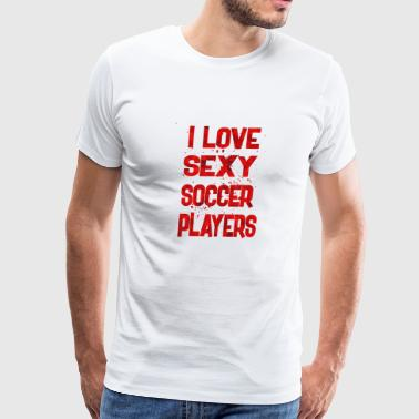 I love sexy soccer 1 - Men's Premium T-Shirt