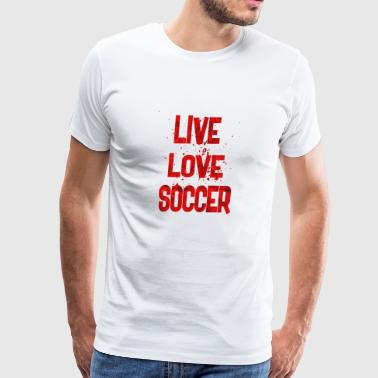 Live Love Soccer - Men's Premium T-Shirt