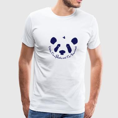 Awesome Panda Art Hello I'm a panda and I'm Awesome - Men's Premium T-Shirt