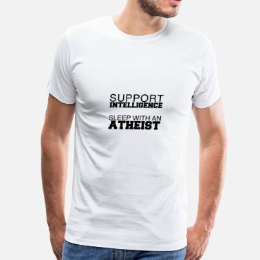 Flirt-satire Support Intelligence - Sleep With An Atheist - Men's Premium T-Shirt