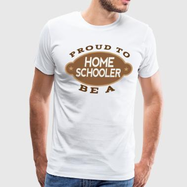Homeschooling Proud To Be A Homeschooler - Men's Premium T-Shirt