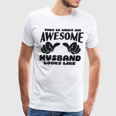Husband This is what an Awesome Husband looks like - Men's Premium T-Shirt
