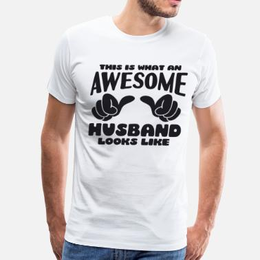 Husband Birthday This is what an Awesome Husband looks like - Men's Premium T-Shirt