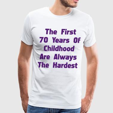 The First 70 Years Of Childhood - Men's Premium T-Shirt