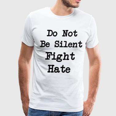 Fight Hate Anti-Trump - Men's Premium T-Shirt