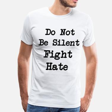 Anti Hate Fight Hate Anti-Trump - Men's Premium T-Shirt