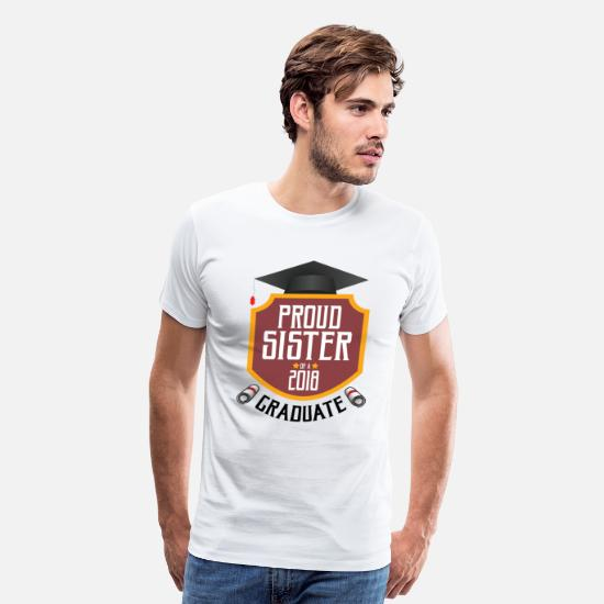2018 T-Shirts - Proud Sister Of A 2018 Graduate Cool T shirts - Men's Premium T-Shirt white