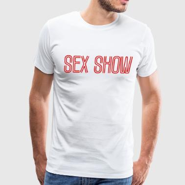 Sex Show - Men's Premium T-Shirt