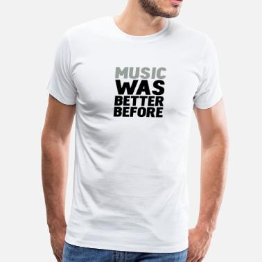 Electronica music was better before - Men's Premium T-Shirt