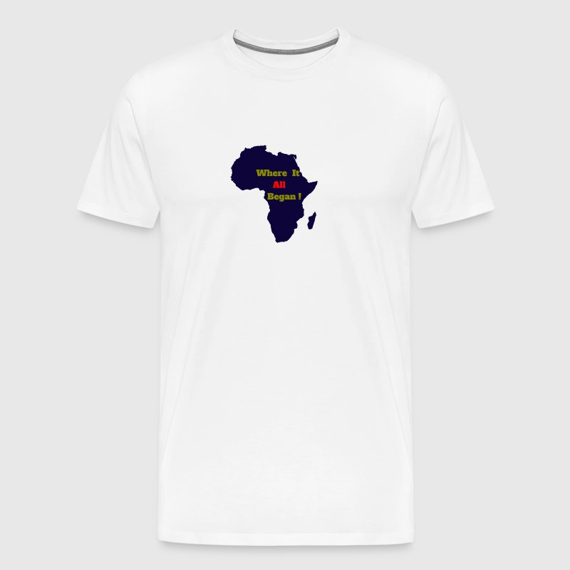 WHERE IT ALL BEGAN ! - Men's Premium T-Shirt