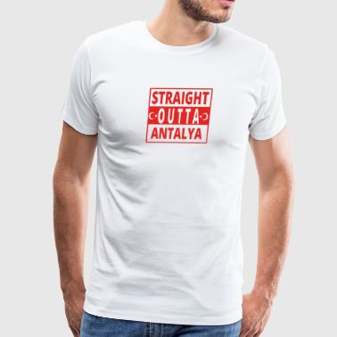 straight outta Antalya TUeRKEI - Men's Premium T-Shirt