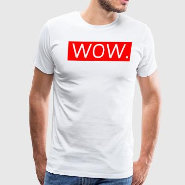 Wow. - Men's Premium T-Shirt