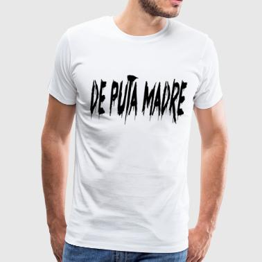 De Puta Madre - Men's Premium T-Shirt