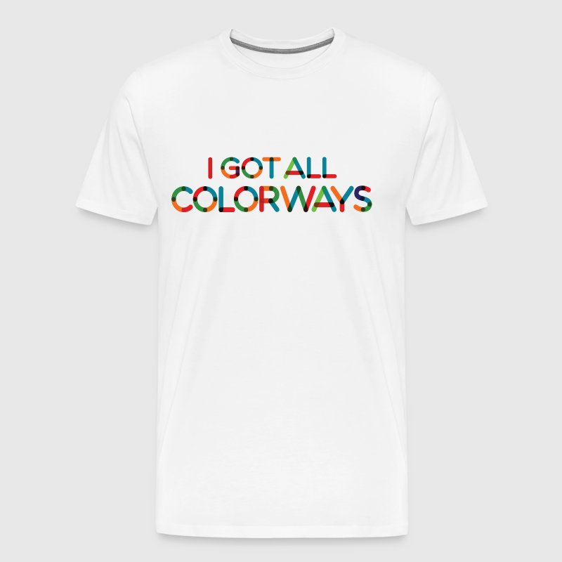 I Got All Colorways - Men's Premium T-Shirt