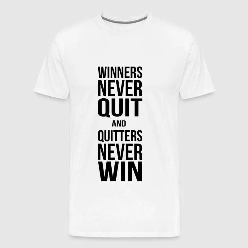 winners never quit and quitters never win - Men's Premium T-Shirt